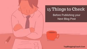 15 Things to Check Before Publishing your Next Blog Post